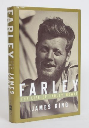 Farley: The Life of Farley Mowat. James King
