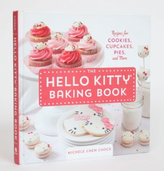 The Hello Kitty Baking Book. Michelle Chen Chock
