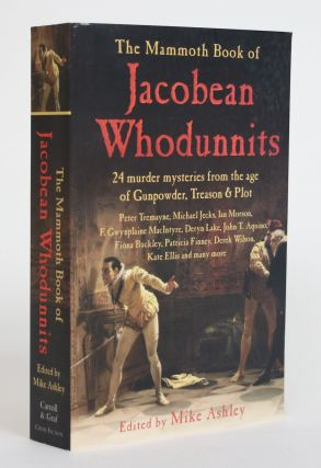 The Mammoth Book of Jacobean Whodunnits. Mike Ashley