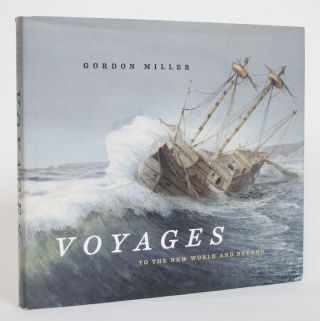 Voyages to The New World and Beyond. Gordon Miller