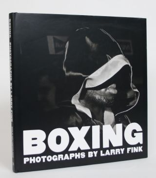 Boxing: Photographs By Larry Fink. Larry Fink, Bert Randolph Sugar, essay