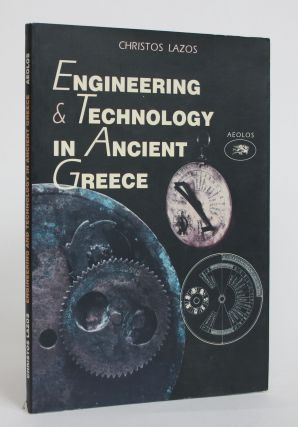 Engineering and Technology in Ancient Greece. Christopher Lazos