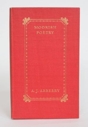 Moorish Poetry: a Translation of the Pennants an Anthology Compiled in 1243 By the Andalusian Ibn...