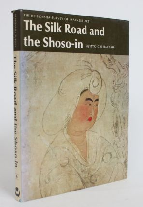 The Silk Road and the Shoso-in. Ryoichi Hayashi