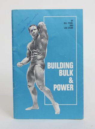 Building Bulk & Power. Bill Pearl, Leo Stern