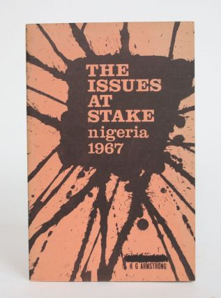 The Issues at Stake: Nigeria, 1967. A. G. Armstrong
