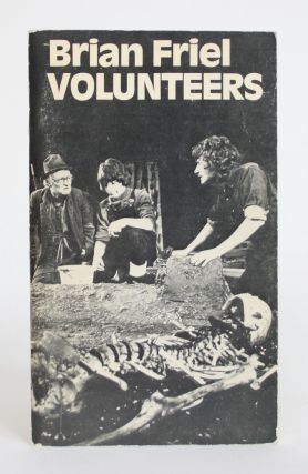 Volunteers. Brian Friel