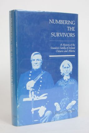 Numbering the Survivors: A History of the Standish Family of Ireland, J. Richard Houston