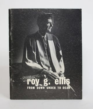 Roy G. Ellis: From Down Under to Dean. Jack G. Dale