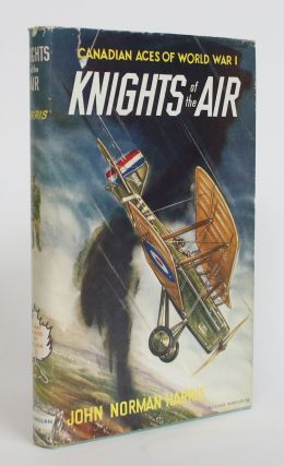 Knights of the Air: Canadian Aces of World War I. John Norman Harris