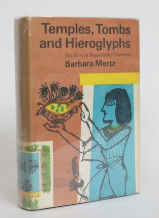 Temples, Tombs and Hieroglyphs: The Story of Egyptology. Barbara Mertz