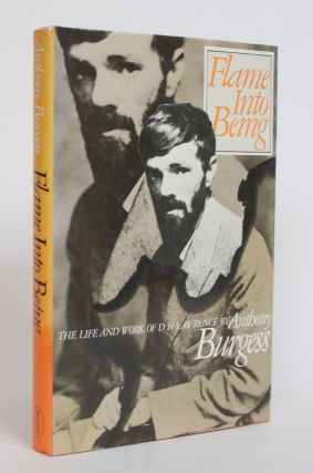 Flame Into Being: The Life and Work of D.H. Lawrence. Anthony Burgess