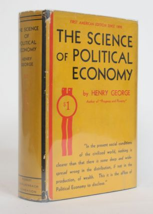The Science of Political Economy. Henry George