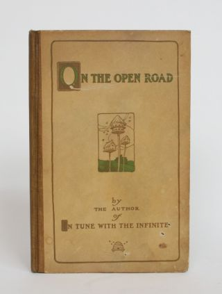 On the Open Road: Being Some Thoughts and a Little Creed of Wholesome Living. Ralph Waldo Trine