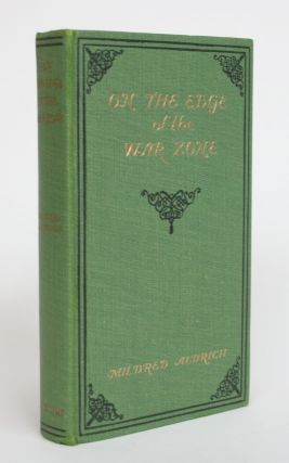 On the Edge of the War Zone: From the Battle of the Marne to the Entrance of the Stars and...