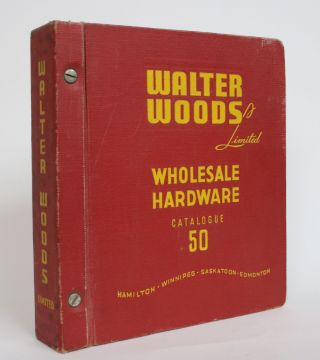Wholesale Hardware Catalogue: 50. Walter Woods Limited