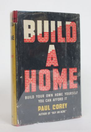 Build a Home. Paul Corey
