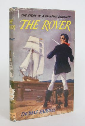 The Rover: The Story of a Canadian Privateer. Thomas Raddall