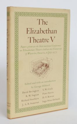 The Elizabethan Theatre V: Papers Given at the International Conference on Elizabethan Theatre...
