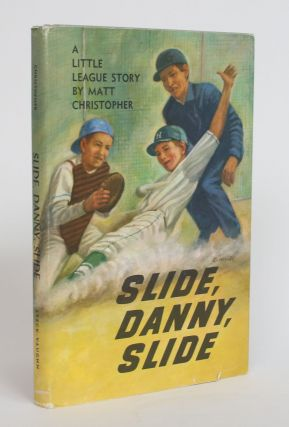 Slide, Danny, Slide: A Little League Story. Matt Christopher