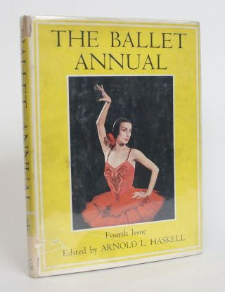 The Ballet Annual 1950: A Record and Yearbook of The Ballet, Fourth Issue. Arnold L. Haskell
