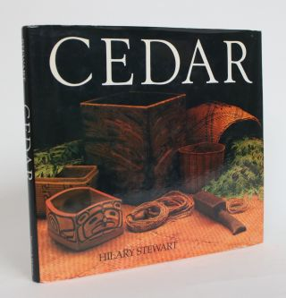 Cedar: Tree of Life to the Northwest Coast Indiants. Hilary Stewart