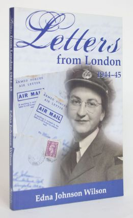 Letters from London 1944-45. Edna Johnson Wilson