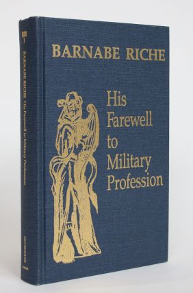 His Farewell to Military Profession. Barnabe Riche, Donaled Beecher