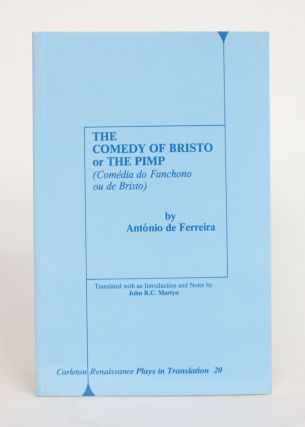 The Comedy of Bristo, or The Pimp (Comedia Do Fanchono Ou De Bristo). Antonio De Ferreira, John...