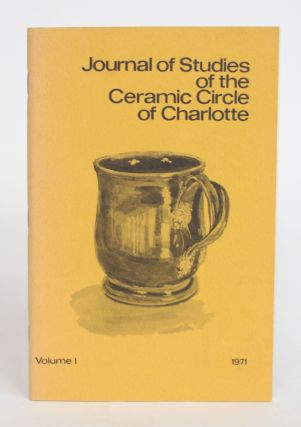 Journal of Studies of the Ceramic Circle of Charlotte, In Conjunction with The Delhom Gallery and...