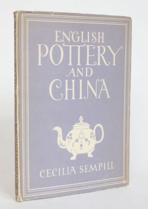 English Pottery and China. Cecilia Sempill