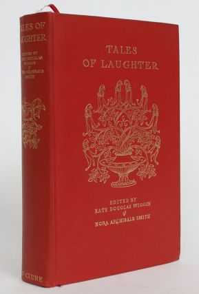 Tales of Laughter. Kate Douglas Wiggin, Nora Archibald Smith