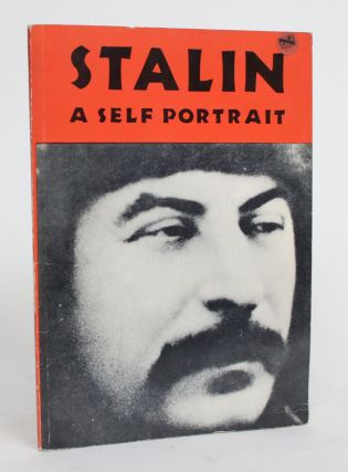 Stalin: A Self Portrait. Anonymous, Joseph Stalin, quotes