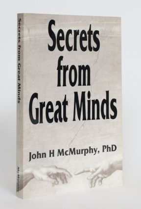 Secrets from Great Minds. John H. McMurphy