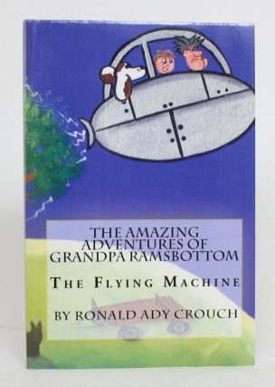 The Amazing Adventures of Grandpa Ramsbottom: The Flying Machine. Ronald Ady Crouch
