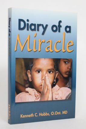 Diary of a Miracle. Kenneth C. Hobbs