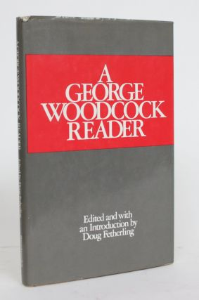 A George Woodcock Reader. George Woodcock, Doug Fetherling