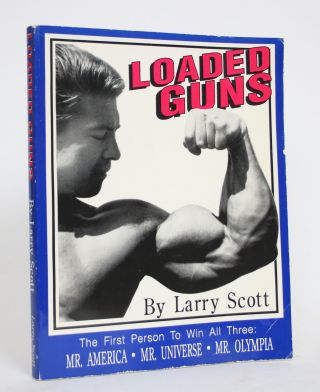 Loaded Guns. Larry Scott