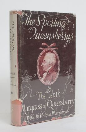 The Sporting Queensberrys. The Tenth Marquess of Queensberry