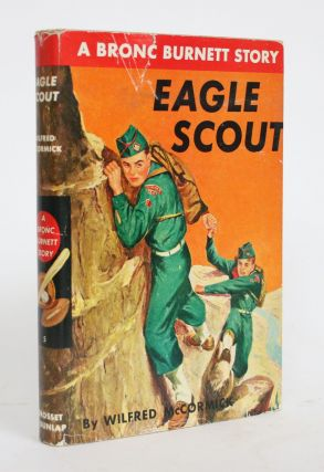 Eagle Scout: a Bronc Burnett Story. Wilfred McCormick
