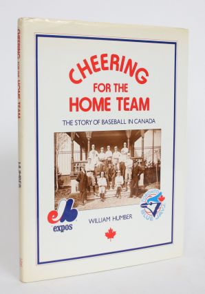 Cheering for the Home Team: The Story of Baseball in Canada. William Humber