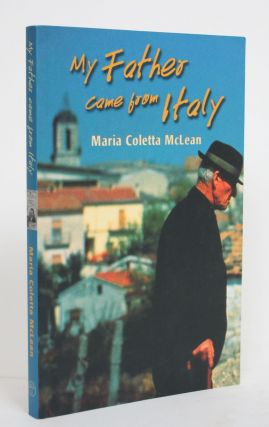 My Father Came from Italy. Maria Coletta McLean