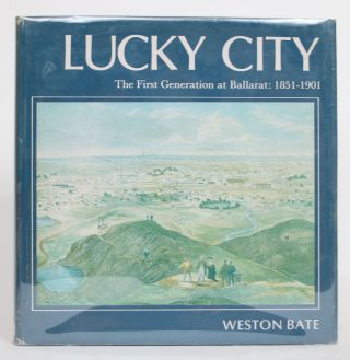 Lucky City: The First Generation at Ballarat. Weston Bate