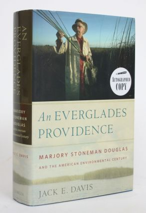 An Everglades Providence: Marjory Stoneman Douglas and the American Environmental Century. Jack...