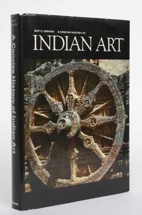 A Concise History of Indian Art. Roy C. Craven