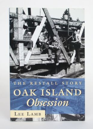 Oak Island Obsession: The Restall Story. Lee Lamb
