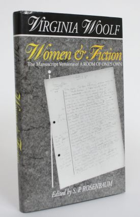 Women & Fiction: The Manuscript Versions of A Room of One's Own. Virginia Woolf, S. P. Rosenbaum