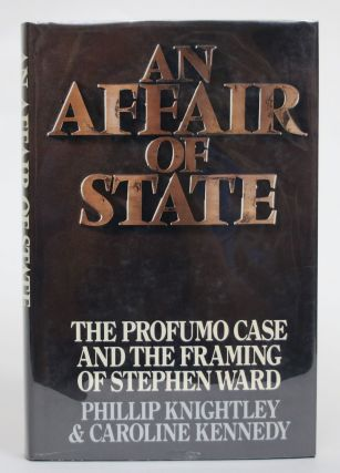 An Affair of State: The Profumo Case and the Framing of Stephen Ward. Phillip Knightly, Caroline...