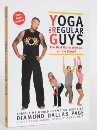 Yoga for Regular Guys: The Best Damned Workout on the Planet. Diamond Dallas Page, Dr. Craig Aaron