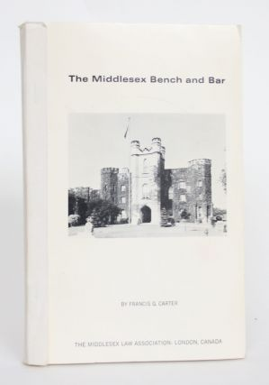 The Middlesex Bench and Bar. Francis G. Carter